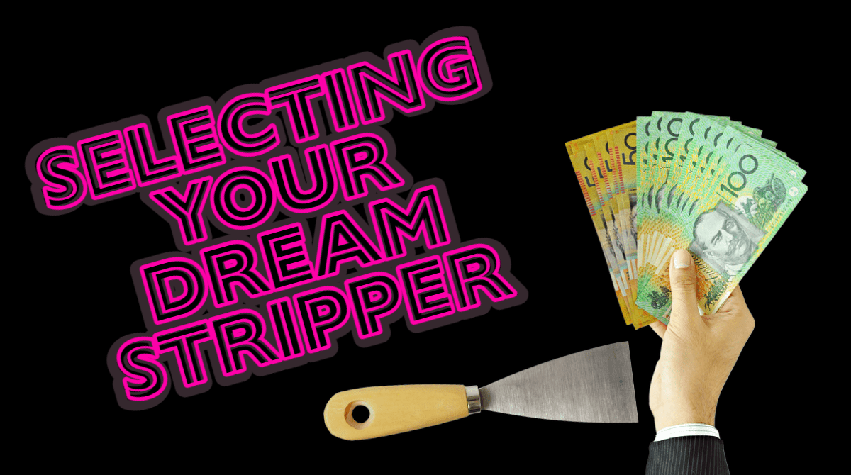 Selecting your dream stripper