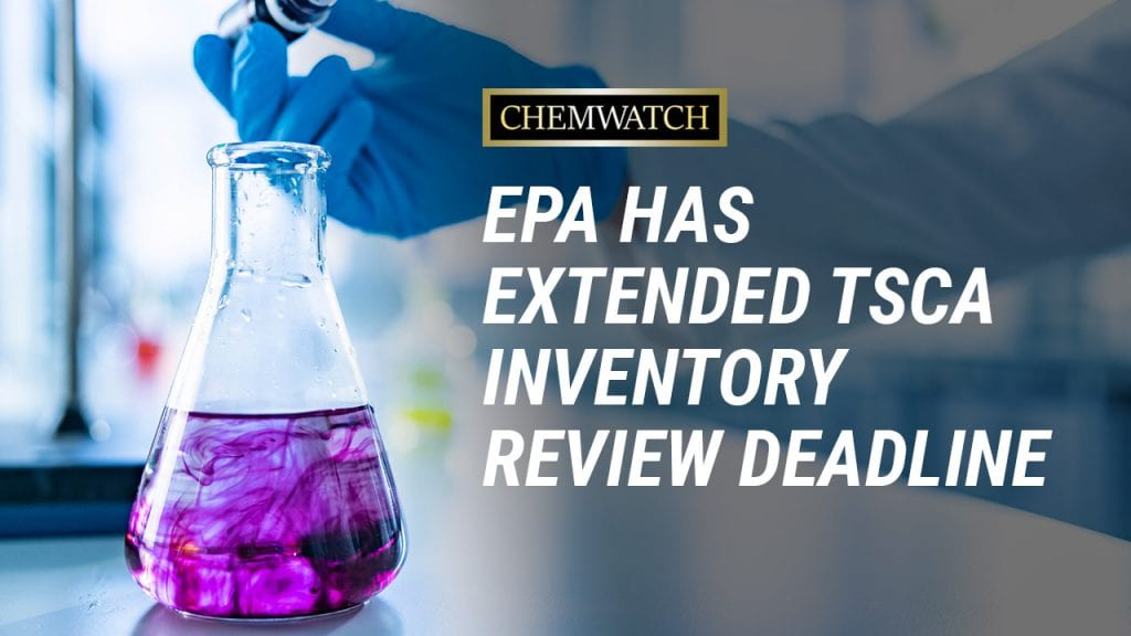 EPA Has Extended TSCA Inventory Review Deadline